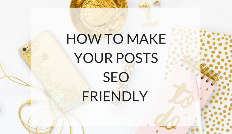 How To Make Your Posts SEO Friendly